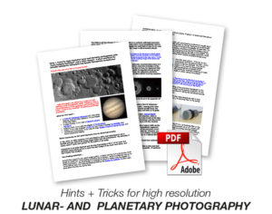 Hints + Tricks for high resolution lunar- and planetary photography