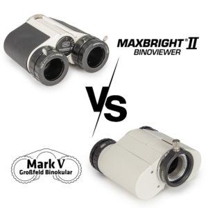 Unterschiede zwischen MaxBright II und Mark V Großfeldbino